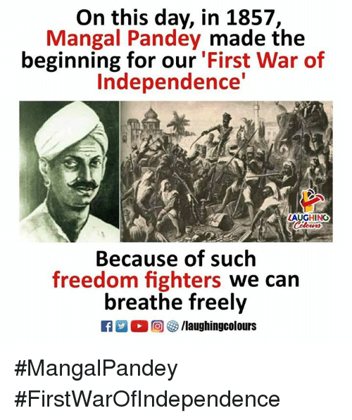freedom fighters: On this day, in 1857,  Mangal Pandey made the  beginning for our 'First War of  Independence  LAUGHING  Because of such  freedom fighters we can  breathe freely  R M。回參/laughingcolours #MangalPandey  #FirstWarOfIndependence