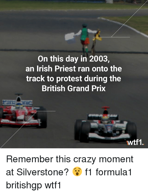 Crazy, Irish, and Memes: On this day in 2003,  an Irish Priest ran onto the  track to protest during the  British Grand Prix  Pat  忾  wtf1. Remember this crazy moment at Silverstone? 😵 f1 formula1 britishgp wtf1