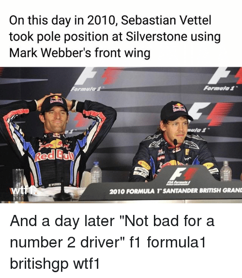 """Bui: On this day in 2010, Sebastian Vettel  took pole position at Silverstone using  Mark Webber's front wing  Formula1  Red Bui  2010 FORMULA T SANTANDER BRITISH GRAN And a day later """"Not bad for a number 2 driver"""" f1 formula1 britishgp wtf1"""