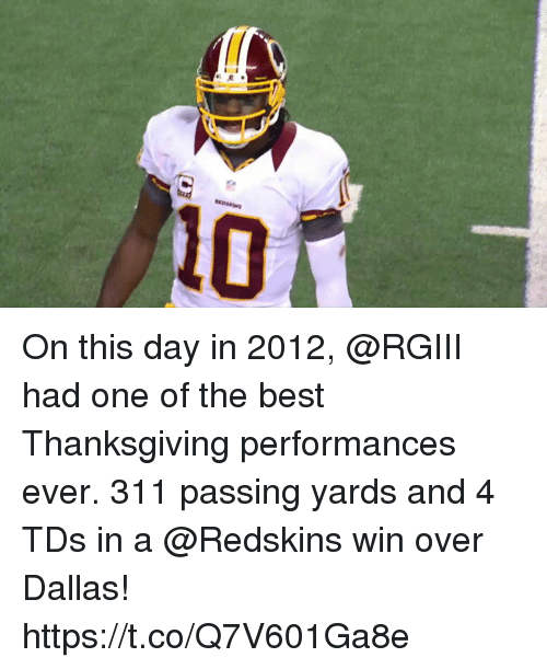 Memes, Washington Redskins, and Thanksgiving: On this day in 2012, @RGIII had one of the best Thanksgiving performances ever.  311 passing yards and 4 TDs in a @Redskins win over Dallas! https://t.co/Q7V601Ga8e