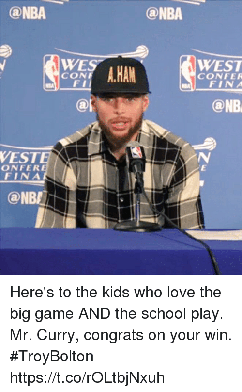Love, Memes, and Nba: ONBA  @NBA  WES  FII  A HAM  CON  WEST  CONFER  NSAI FINA  ONB  WEST  CONFER  @NBA Here's to the kids who love the big game AND the school play.  Mr. Curry, congrats on your win. #TroyBolton https://t.co/rOLtbjNxuh