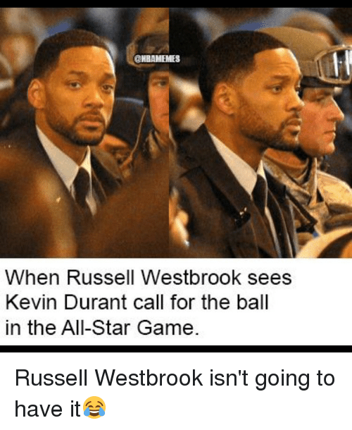 All Star, Basketball, and Kevin Durant: ONBAMEMES  When Russell Westbrook sees  Kevin Durant call for the ball  in the All-Star Game. Russell Westbrook isn't going to have it😂