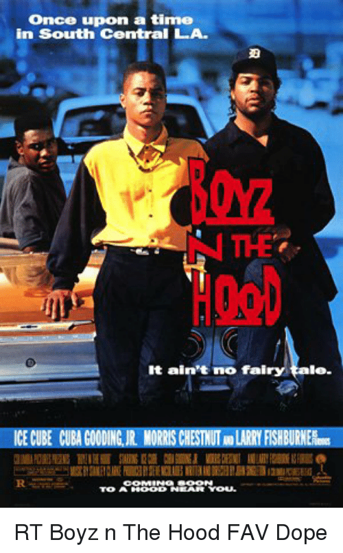 Dope, Ice Cube, and The Hood: Once upon a time  in South Central LA-  It ain't no fai  ICE CUBE CUBAI  FIS  le. RT Boyz n The Hood FAV Dope