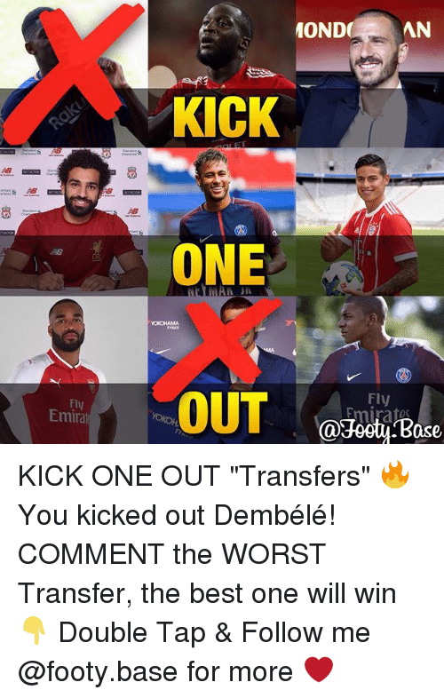 """Memes, The Worst, and Best: ONDAN  KICK  ONE  Fly  FI  Emira  @Footy Base KICK ONE OUT """"Transfers"""" 🔥 You kicked out Dembélé! COMMENT the WORST Transfer, the best one will win 👇 Double Tap & Follow me @footy.base for more ❤️"""