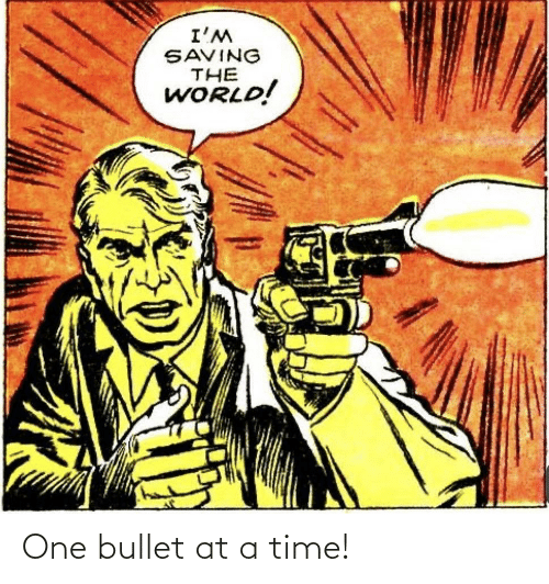 Bullet: One bullet at a time!