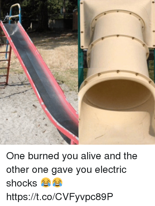 Alive, Girl Memes, and The Others: One burned you alive and the other one gave you electric shocks 😂😂 https://t.co/CVFyvpc89P