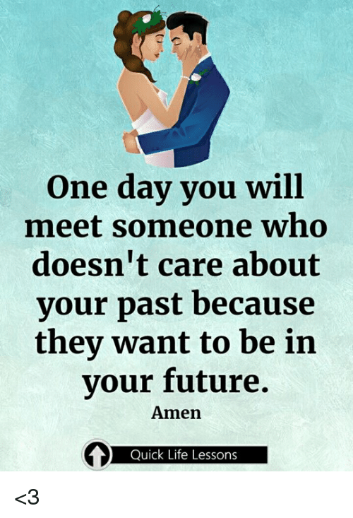 one day you will meet and forget
