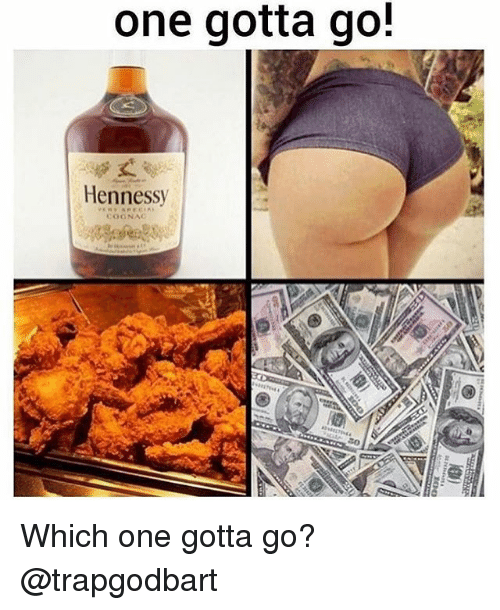 Hennessy, Memes, and 🤖: one gotta go!  Hennessy  COONAC Which one gotta go? @trapgodbart