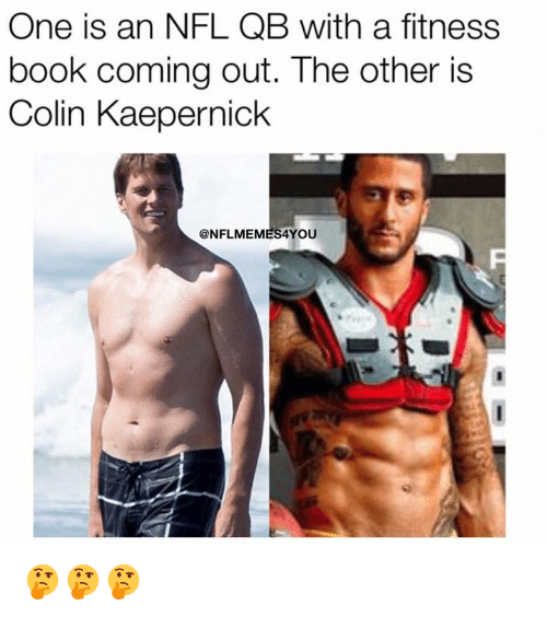 Colin Kaepernick, Nfl, and Book: One is an NFL QB with a fitness  book coming out. The other is  Colin Kaepernick  @NFLMEMES4YOU 🤔🤔🤔