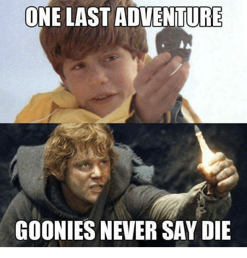 goonies: ONE LAST ADVENTURE  GOONIES NEVER SAY DIE