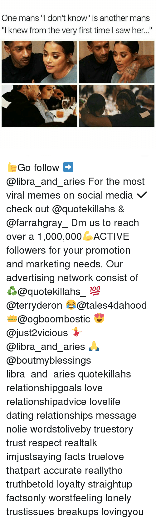 "Social Media, Aries, and Libra: One mans ""I don't know"" is another mans  ""I knew from the very first time I saw her..."" 👍Go follow ➡@libra_and_aries For the most viral memes on social media ✔check out @quotekillahs & @farrahgray_ Dm us to reach over a 1,000,000💪ACTIVE followers for your promotion and marketing needs. Our advertising network consist of ♻@quotekillahs_ 💯@terryderon 😂@tales4dahood 👑@ogboombostic 😍@just2vicious 💃@libra_and_aries 🙏@boutmyblessings libra_and_aries quotekillahs relationshipgoals love relationshipadvice lovelife dating relationships message nolie wordstoliveby truestory trust respect realtalk imjustsaying facts truelove thatpart accurate reallytho truthbetold loyalty straightup factsonly worstfeeling lonely trustissues breakups lovingyou"