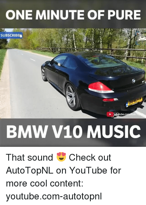 ube: ONE MINUTE OF PURE  SUBSCRIBE  ube  BMW V10 MUSIC That sound 😍 Check out AutoTopNL on YouTube for more cool content: youtube.com-autotopnl