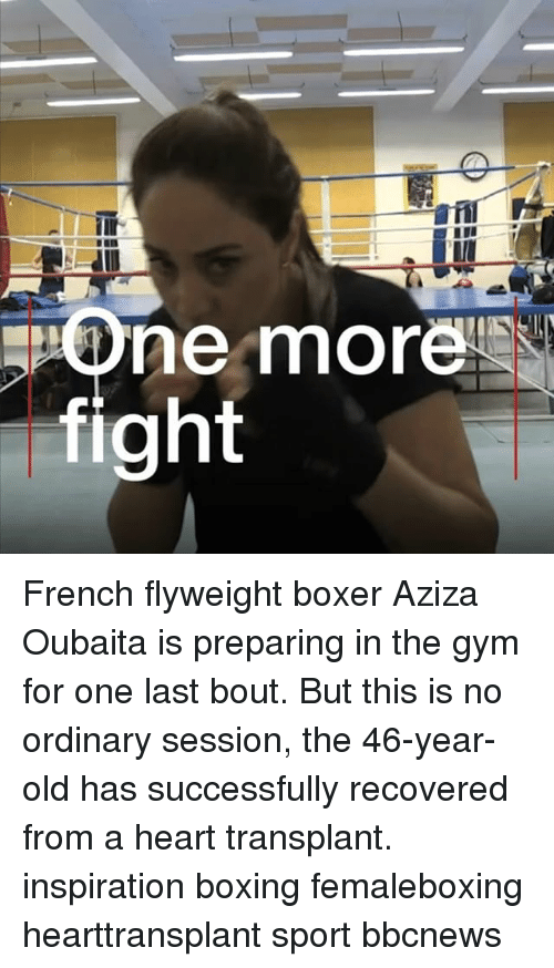 Boxing, Gym, and Memes: One more  fight French flyweight boxer Aziza Oubaita is preparing in the gym for one last bout. But this is no ordinary session, the 46-year-old has successfully recovered from a heart transplant. inspiration boxing femaleboxing hearttransplant sport bbcnews