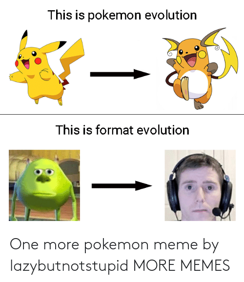 One More: One more pokemon meme by lazybutnotstupid MORE MEMES