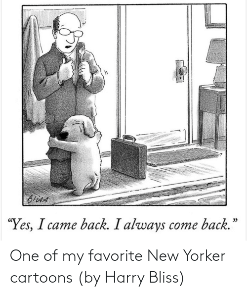 harry: One of my favorite New Yorker cartoons (by Harry Bliss)
