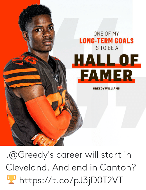 Greedy: ONE OF MY  LONG-TERM GOALS  IS TO BE A  HALL OF  FAMER  GREEDY WILLIAMS .@Greedy's career will start in Cleveland.  And end in Canton? 🏆 https://t.co/pJ3jD0T2VT