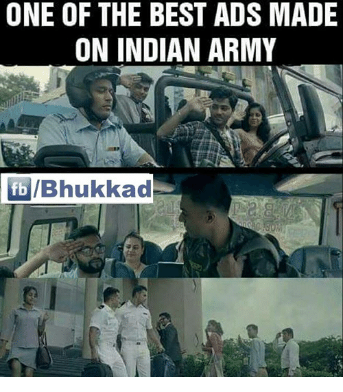 memes: ONE OF THE BEST ADS MADE  ON INDIAN ARMY  fb IBhukkad