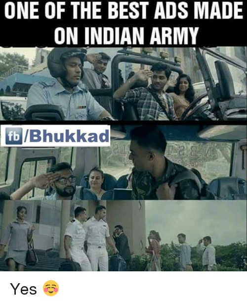 memes: ONE OF THE BEST ADS MADE  ON INDIAN ARMY  fb IBhukkad Yes ☺️