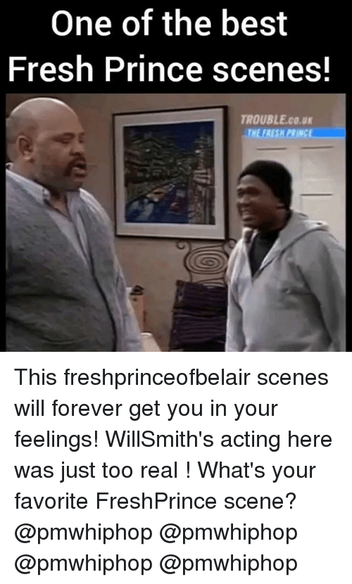 ugs: One of the best  Fresh Prince scenes!  TROUBLE co.ug  TNEERESA PRINCE This freshprinceofbelair scenes will forever get you in your feelings! WillSmith's acting here was just too real ! What's your favorite FreshPrince scene? @pmwhiphop @pmwhiphop @pmwhiphop @pmwhiphop