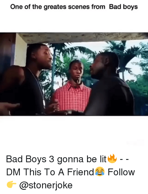 Greates: One of the greates scenes from Bad boys Bad Boys 3 gonna be lit🔥 - - DM This To A Friend😂 Follow 👉 @stonerjoke