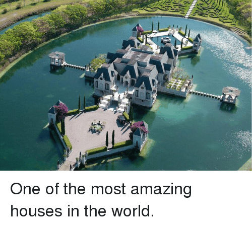 One of the Most Amazing Houses in the World | Funny Meme ...