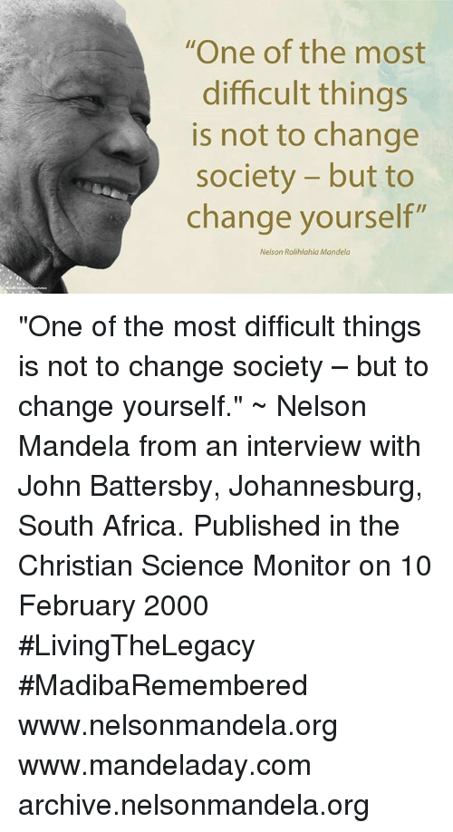 significant social change made by nelson mandela Change was possible not just in nelson mandela: the man who shaped the new south africa the emergence of a stable democracy is due to nelson mandela and his.