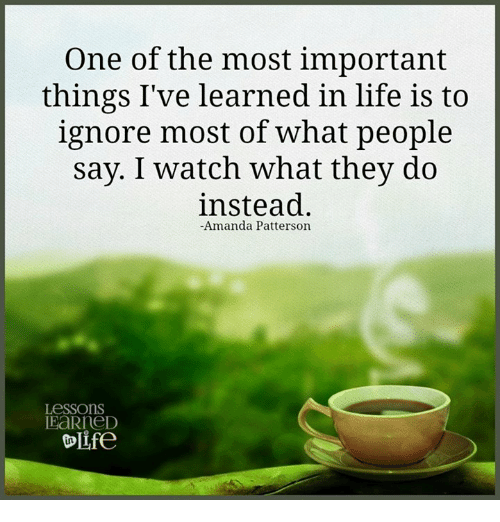 the importance of deciding whats important in ones life Having this as an important value to you means that you hold your interactions with your loved ones to of great importance, and you act like it you make and take the time to make an investment into those relationships.