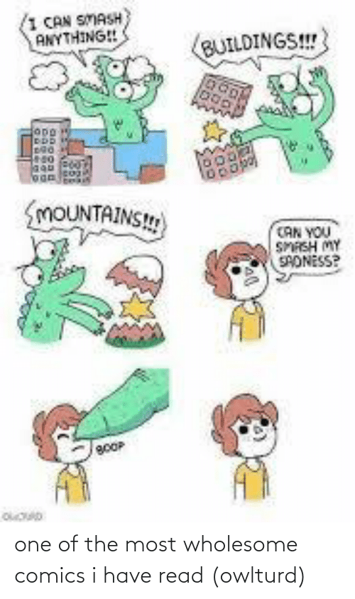 Wholesome, Comics, and One: one of the most wholesome comics i have read (owlturd)