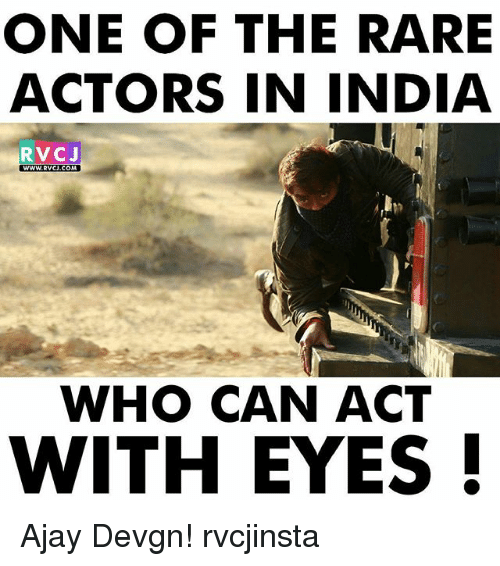 ajay devgn: ONE OF THE RARE  ACTORS IN INDIA  RVCJ  wwW.RVCJ.COM  WHO CAN ACT  WITH EYES Ajay Devgn! rvcjinsta