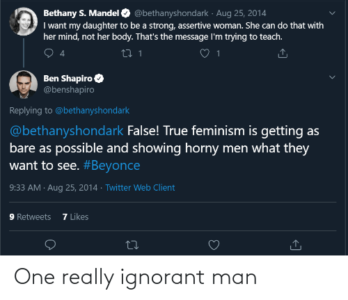 ignorant: One really ignorant man