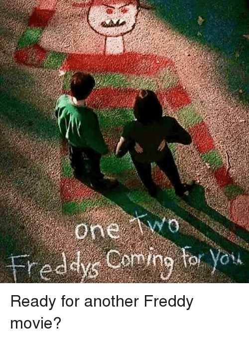 Memes, 🤖, and Freddy: one  reddys coming Ready for another Freddy movie?