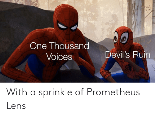 Sprinkle: One Thousand  Devil's Ruin  Voices With a sprinkle of Prometheus Lens