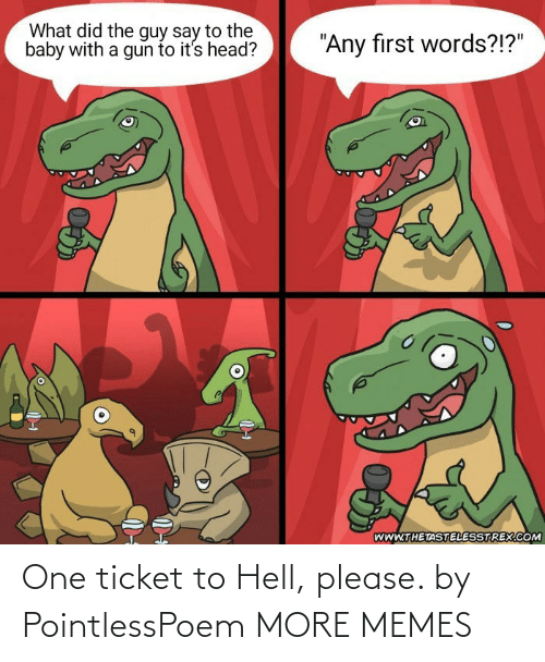 Hell: One ticket to Hell, please. by PointlessPoem MORE MEMES