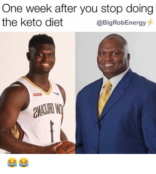 Keto: One week after you stop doing  the keto diet  @BigRobEnergy 😂😂