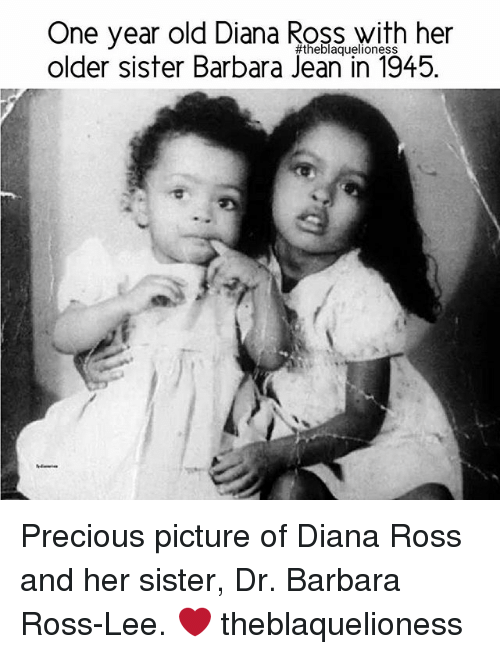 Memes, Precious, and Old: One year old Diana ROSS with her  older sister Barbara Jean in 1945. Precious picture of Diana Ross and her sister, Dr. Barbara Ross-Lee. ❤ theblaquelioness