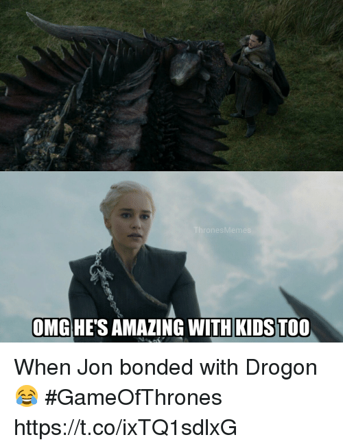drogon: onesMem  OMGHE'S AMAZING WITH KIDS TOO When Jon bonded with Drogon 😂 #GameOfThrones https://t.co/ixTQ1sdlxG