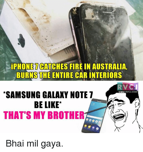 Galaxy Note: ONET  CATCHES FIRE IN AUSTRALIA  BURNS THE ENTIRE CAR INTERIORS  RVC  *SAMSUNG GALAXY NOTE 7  WWW RvCJ.COM  BE LIKE  THAT'S MY BROTHE Bhai mil gaya.