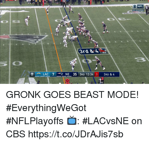 gronk: ONFIL  AFC DIVISIONAL  3rd & 4  LAC 7NE 35 3RD 12:34 3 3RD & 4 GRONK GOES BEAST MODE! #EverythingWeGot #NFLPlayoffs  📺: #LACvsNE on CBS https://t.co/JDrAJis7sb