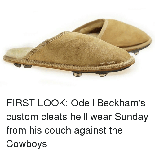 Funny, Couch, and Beckham: ONFL MEMES FIRST LOOK: Odell Beckham's custom cleats he'll wear Sunday from his couch against the Cowboys