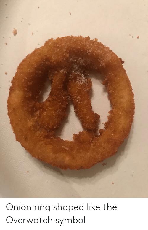Onion Ring: Onion ring shaped like the Overwatch symbol