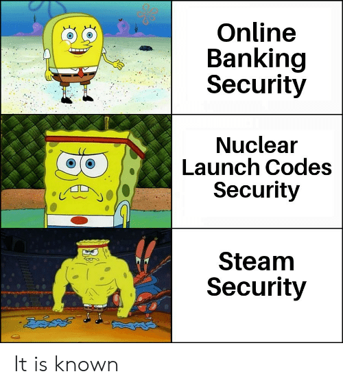 steam: Online  Banking  Security  Nuclear  Launch Codes  Security  Steam  Security  డేదవ  36 It is known