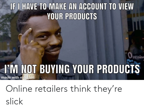 online: Online retailers think they're slick