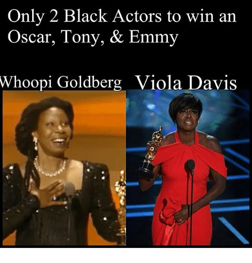 Memes, Whoopi Goldberg, and 🤖: Only 2 Black Actors to win an  Oscar, Tony, & Emmy  Whoopi Goldberg Viola Davis