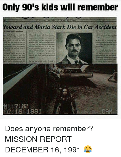 Starked: Only 90's kids will remember  Toward and Maria Stark Die in Car Accident  EC. 16 1991 Does anyone remember? MISSION REPORT DECEMBER 16, 1991 😂