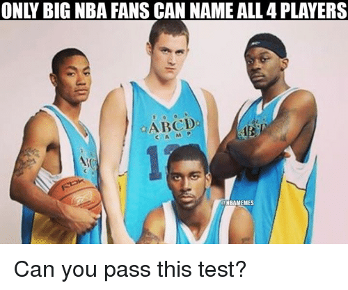 nba-fan: ONLY BIG NBA FANS CAN NAME ALL 4 PLAYERS  ABCD  UNBAMEMES Can you pass this test?