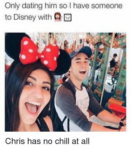 Chill, Dating, and Disney: Only dating him so l have someone  to Disney with Q Chris has no chill at all