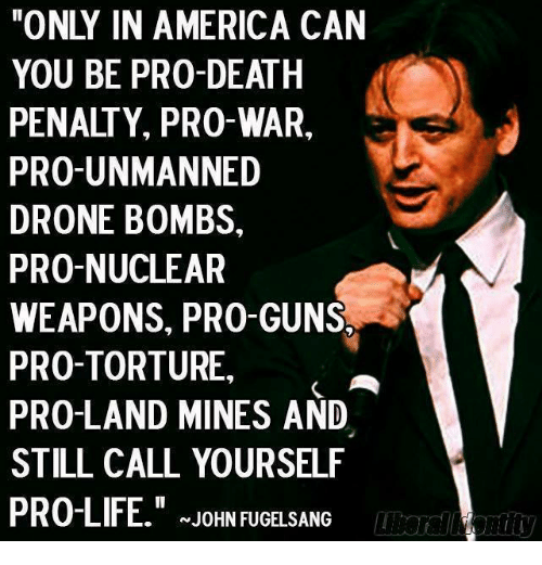 only in america can you be pro death penalty pro war pro unmanned 5920697 only in america can you be pro death penalty pro war pro unmanned