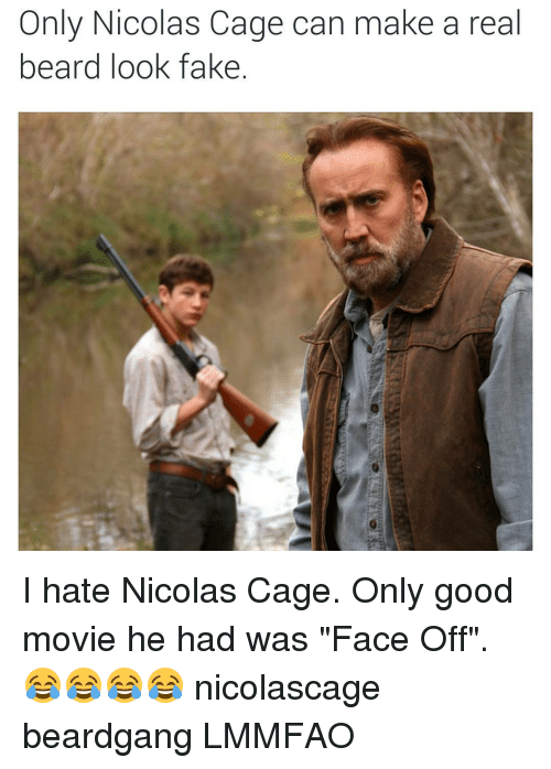 Only Nicolas Cage can ...