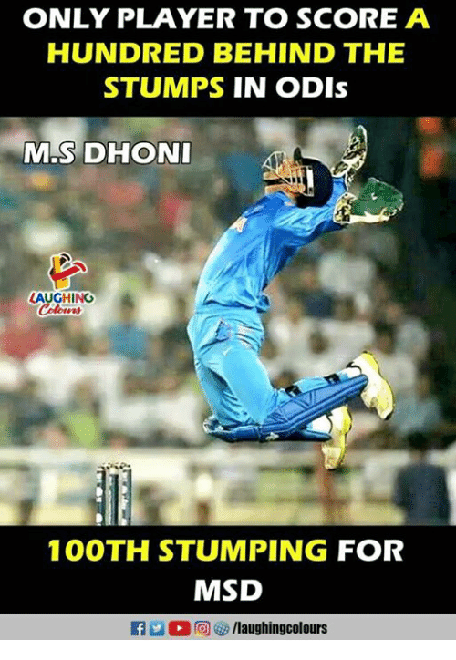Behinde: ONLY PLAYER TO SCORE A  HUNDRED BEHIND THE  STUMPS IN ODIs  M.SDHON  LAUGHING  100TH STUMPING FOR  MSD