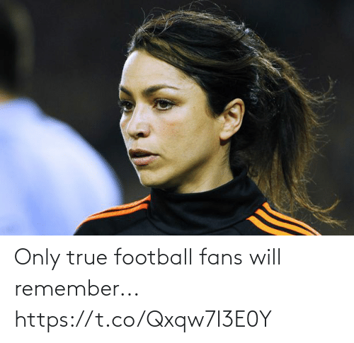 fans: Only true football fans will remember... https://t.co/Qxqw7I3E0Y